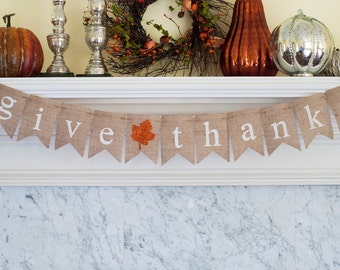 Give Thanks Banner, Thanksgiving Banner, Give Thanks Burlap Banner, Thanksgiving Decor, Thanksgiving Photo Prop, B097