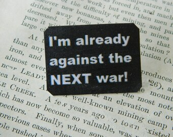 Peace Jewelry I'm already against the NEXT war! Anti-War Protest