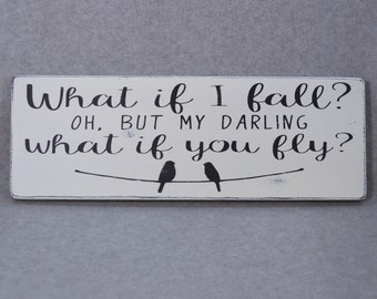 What If I Fall What If You Fly Birds on a Wire Wood Sign | Erin Hanson Inspirational Quote