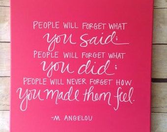 People Will Forget... -Angelou Quote on wrapped canvas