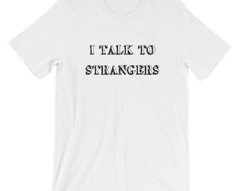 I Talk To Strangers Funny T-shirt Strangers Tee
