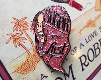 Sugar and Lust Enamel Pin