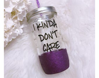 I Kinda Don't Care // Glitter Tumbler // Glitter Glass // Glitter Dipped // Don't Care // Funny Gift // Mason Jar // Birthday Gift // Care