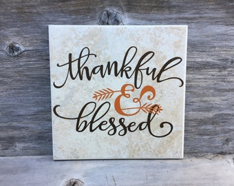Thankful & Blessed decorative tile, Fall decor, thankful, Thanksgiving, grateful, thank-you gift