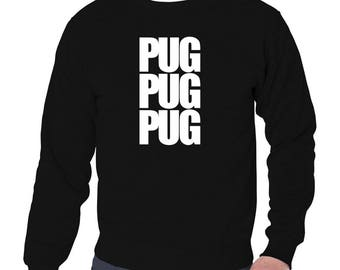 Pug Three Words Sweatshirt