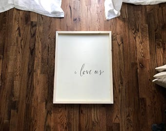 I Love Us -  Wood Sign - Wall Decor - Farmhouse - Love - Family - Hand Scripted - Anniversary Gift