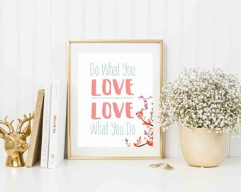 Do What You Love Print, Love What You Do Wall Art, Instant Download, Printable Wall Art, Office Decor, Gallery Wall, Home Office Printable,