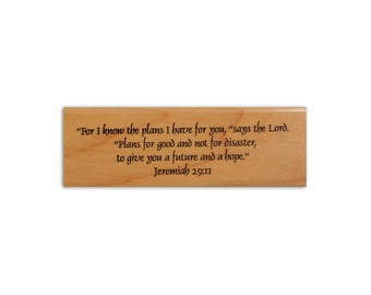 For I know the plans I have for you... mounted rubber stamp, Christian bible verse, Jeremiah 29:11, scripture, bible journaling, CMS #3