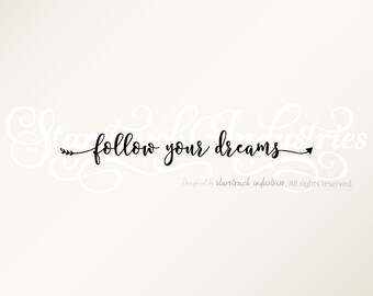 Follow Your Dreams Wall Decal | Follow Your Dreams Quote | Follow Your Dreams Arrow Quote | Follow Your Dreams | Wall Decal Sticker Art USA