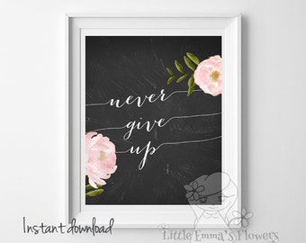Home Office Decor Never Give Up Print Typographic Art calligraphy print Dorm Decor Motivational Quote Positive Affirmation ART ID6-never