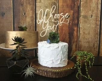 I Choose You Wedding Cake Topper, Gold Cake Topper, Wedding Cake Topper, Cake Topper, Cake Toppers, Wedding Topper, Custom Cake Topper