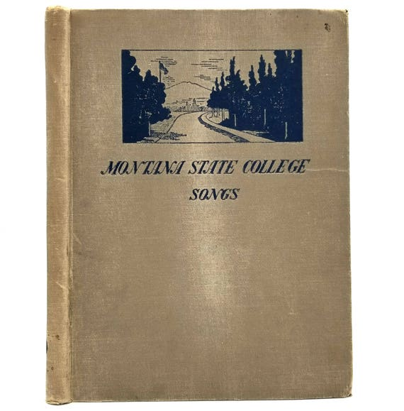Montana State College Songs 1915 Hardcover Hinds, Noble and Eldredge - Antique Song Book - University