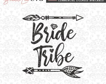 Bride Tribe SVG, wedding, bridal, tribe, arrow, SVG, DxF, EpS, Quote SVG, Cut File, Cricut, Silhouette, Instant download, Iron Transfer