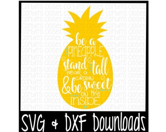 Be A Pineapple SVG * Pineapple Cut File - DXF & SVG Files - Silhouette Cameo, Cricut