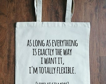 Gilmore Girls Tote Bag Lorelai is Totally Flexible