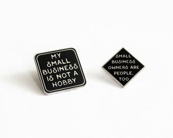 "My small business is not a hobby // entrepreneur joke // 1"" hard enamel lapel pin set (also separately)"