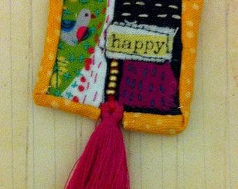Textile Brooch - Boho Hippy Chic Festival Pin - HAPPY
