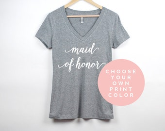 Maid of Honor Shirt, Maid of Honor V Neck T, Custom Bridal Tee, Wedding Party Shirts, Bachelorette Party Shirts, Bridal Party Shirts