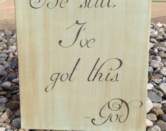 Be still, I've got this. God. Motivational art. Inspirational art. Hand painted canvas wall art. 16x20