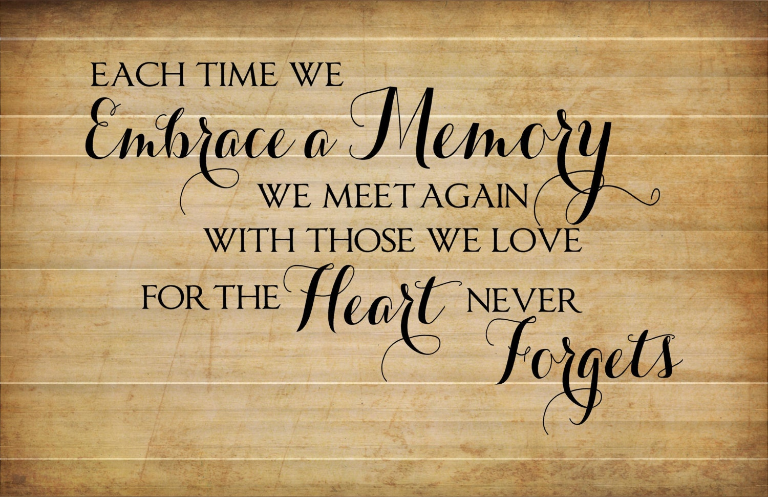 Sympathy Gift Each Time Embrace A Memory Wood Sign or Canvas