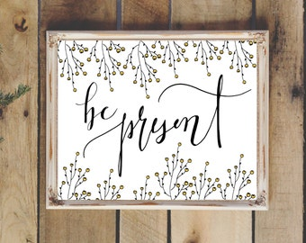 """Hand Drawn Illustration """"Be Present"""" Quote, Hand Lettering, Calligraphy, Digital Download"""