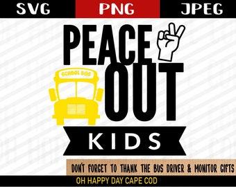Bus Driver SVG Peace Out School Vector Bus Thank You Gift for Bus Driver School Bus Clipart for School Bus Shirt School Bus Stickers Mug