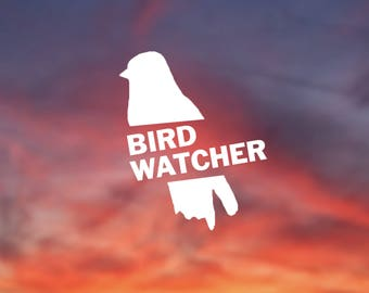 Bird Watcher, Birder, Ornithologist, Vinyl Sticker, Vinyl Decal for Car, Window, Computer, and more