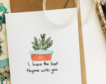 I have the best thyme with you | Punny herb card | Garden lover card | Handmade Valentine card | Gardener birthday gift |