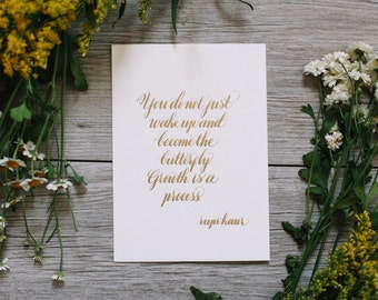 Rupi Kaur Quote Calligraphy Quote 5x7 Quote Butterfly Quote Growth Quote Growth Is A Process Evolution Quote Handwritten Sign Rupi Kaur Sign