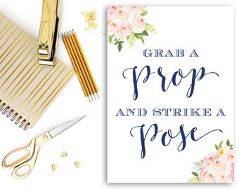 """Printable Grab a Prop Strike a Pose Floral INSTANT DOWNLOAD 5x7"""" Photo Booth Sign Blush Pink and Navy Blue The Bella"""