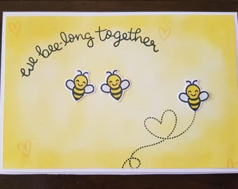 We Bee-long Together. Valentines Day Card