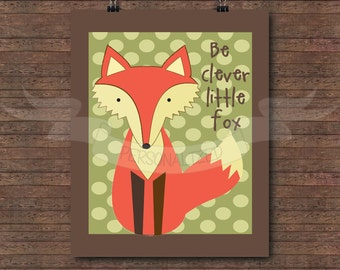 Be clever little fox Nursery, Forest Friends, Woodland Animals Prints.