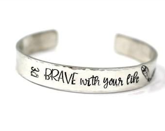 Be Brave With Your Life Bracelet - Graduation Gift - Be Brave Bracelet - Motivational Gift - Brave - BFF