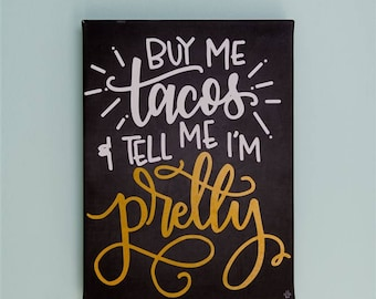 Buy My Tacos Hand Lettered Canvas    12 x 16 Black, White and Gold Stretched Canvas    Wall Decor    Hand Lettered Home Decor