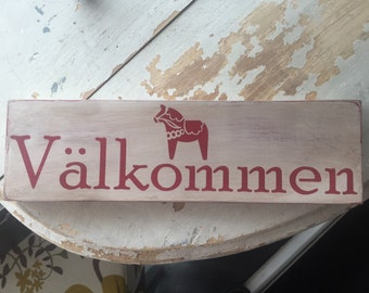 Swedish Welcome Sign - Valkommen primative vintage rustic distressed sign with Dala Horse