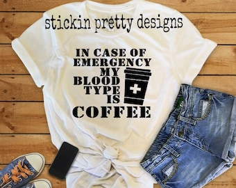 In Case of Emergency my Blood Type is COFFEE, women's t-shirt, coffee lover, funny