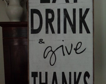 Eat Drink and Give Thanks, Breakfast Area Sign, Dining Room Sign, Rustic Sign,24x48
