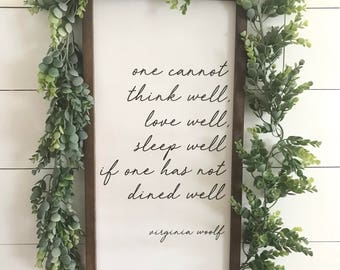 """One cannot think well, love well, sleep well, if one has not dined well - Virginia Woolf Quote - (12""""x24"""")"""