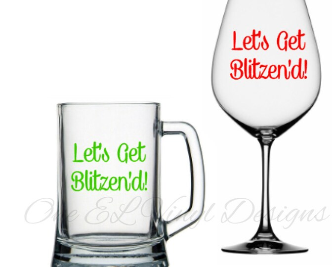 Let's Get Blitzen'd! Vinyl Decal, Christmas Decal, DIY Vinyl Decals Wine Glass, Mugs ... Glass NOT Included