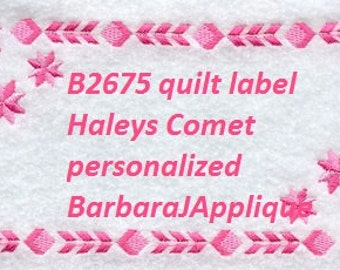 Haleys Comet  Quilt Label machine embroidered personalized