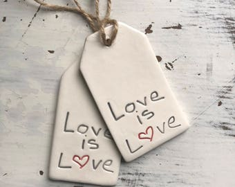 Love is Love Ceramic gift tag/ ornament/ wine bottle tag