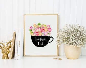 Tea Print-But First Tea Print-Floral Teacup Print-Tulip Mug-Flower Mug Print-Printable Art-Kitchen Print-Instant Download-Wall Art Decor