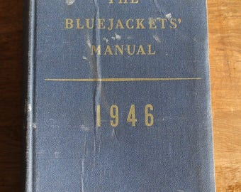 The Bluejackets' Manual, 1946, Thirteenth Edition, U.S. Naval Institute, U.S. Navy Reference