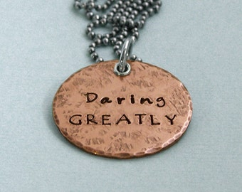 Copper DARING GREATLY Necklace - Affirmation Pendant - Inspirational Quote - Motivational Jewelry