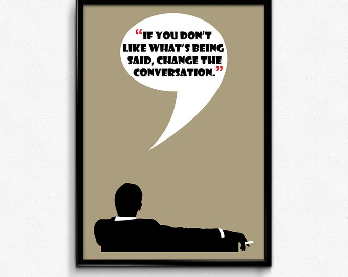 Mad Men Poster Don Draper Quote - Change The Conversation - Art Print, Multiple Sizes - 8x10 up to 24x36 - Vintage Style Minimal