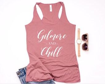 Gilmore Girl - Gilmore Girl Tank Top - Gilmore And Chill - Gilmore Tank - Gilmore Gift - Gilmore Shirt - Gift For Girlfriend - Summer Tank