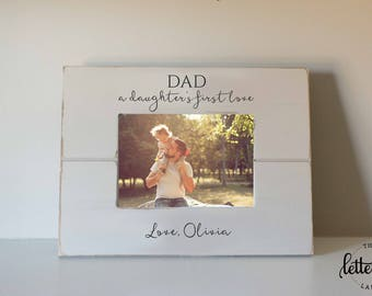 Dad gift picture frame, Daughter's First Love Frame, personalized frame, father's day photo frame,  from child, daddy picture frame