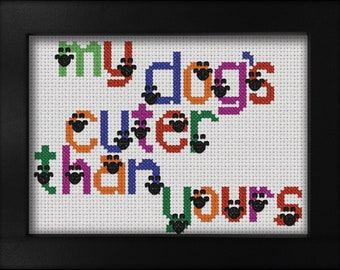 My dog's cuter than yours -- Cross stitch pattern