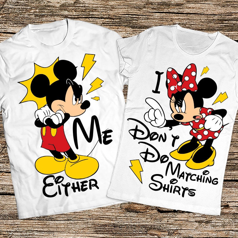 Funny disney couple shirts, I dont do matching shirts, I don't do matching shirts, Mickey and Minnie couple shirts, Disney couple shirt