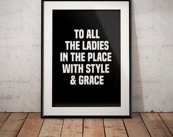 "Notorious B.I.G.  AKA Biggie Smalls ""To All The Ladies In The Place With Style and Grace Poster Print"